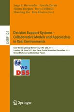 Decision Support Systems – Collaborative Models and Approaches in Real Environments