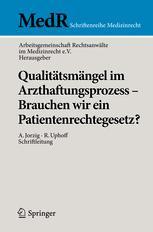 Qualitätsmängel im Arzthaftungsprozess - Brauchen wir ein Patientenrechtegesetz?