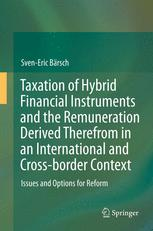 Taxation of Hybrid Financial Instruments and the Remuneration Derived Therefrom in an International and Cross-border Context