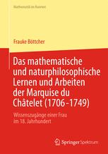 Das mathematische und naturphilosophische Lernen und Arbeiten der Marquise du Châtelet (1706-1749)