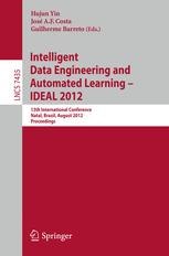 Intelligent Data Engineering and Automated Learning - IDEAL 2012