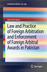 Law and Practice of Foreign Arbitration and Enforcement of Foreign Arbitral Awards in Pakistan