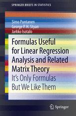 Formulas Useful for Linear Regression Analysis and Related Matrix Theory