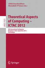 Theoretical Aspects of Computing – ICTAC 2012