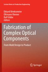 Fabrication of Complex Optical Components
