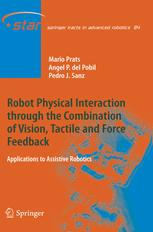 Robot Physical Interaction through the combination of Vision, Tactile and Force Feedback