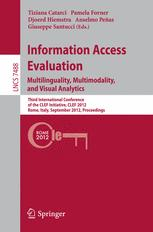 Information Access Evaluation. Multilinguality, Multimodality, and Visual Analytics