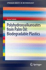 Polyhydroxyalkanoates from Palm Oil: Biodegradable Plastics