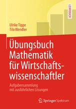 Übungsbuch Mathematik für Wirtschaftswissenschaftler