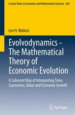 Evolvodynamics - The Mathematical Theory of Economic Evolution