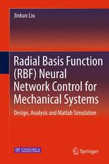 Radial Basis Function (RBF) Neural Network Control for Mechanical Systems