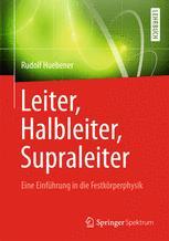 Leiter, Halbleiter, Supraleiter - Eine Einführung in die Festkörperphysik