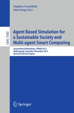 Agent Based Simulation for a Sustainable Society and Multi-agent Smart Computing