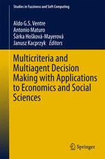 Multicriteria and Multiagent Decision Making with Applications to Economics and Social Sciences