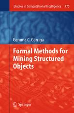 Formal Methods for Mining Structured Objects