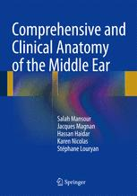 Comprehensive and Clinical Anatomy of the Middle Ear