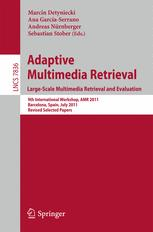 Adaptive Multimedia Retrieval. Large-Scale Multimedia Retrieval and Evaluation