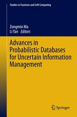 Advances in Probabilistic Databases for Uncertain Information Management