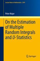 On the Estimation of Multiple Random Integrals and U-Statistics