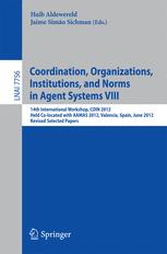 Coordination, Organizations, Institutions, and Norms in Agent Systems VIII