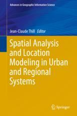 Spatial Analysis and Location Modeling in Urban and Regional Systems :