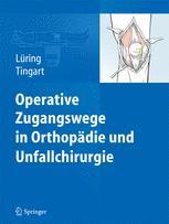 Operative Zugangswege in Orthopädie und Unfallchirurgie