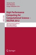 High Performance Computing for Computational Science - VECPAR 2012