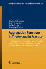Aggregation Functions in Theory and in Practise