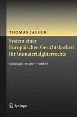 System einer Europäischen Gerichtsbarkeit für Immaterialgüterrechte