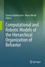 Computational and Robotic Models of the Hierarchical Organization of Behavior