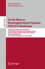 On the Move to Meaningful Internet Systems: OTM 2013 Workshops