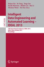 Intelligent Data Engineering and Automated Learning – IDEAL 2013