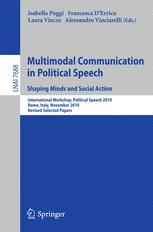 Multimodal Communication in Political Speech. Shaping Minds and Social Action