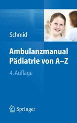Ambulanzmanual Pädiatrie von A-Z 4.Aufl.