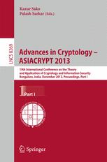 Advances in Cryptology - ASIACRYPT 2013