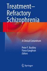 Treatment–Refractory Schizophrenia