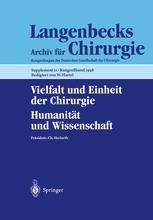 Vielfalt und Einheit der Chirurgie Humanität und Wissenschaft