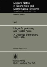 Integer Programming and Related Areas A Classified Bibliography 1976–1978