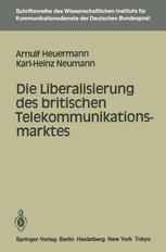 Die Liberalisierung des britischen Telekommunikationsmarktes