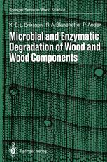 Microbial and Enzymatic Degradation of Wood and Wood Components
