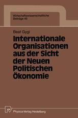 Internationale Organisationen aus der Sicht der Neuen Politischen Ökonomie
