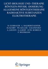 Licht-Biologie und -Therapie Röntgen-Physik -Dosierung Allgemeine Röntgentherapie Radioaktive Substanƶen Elektrotherapie