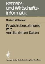 Produktionsplanung mit verdichteten Daten