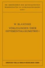 Vorlesungen über Differentialgeometrie und geometrische Grundlagen von Einsteins Relativitätstheorie I