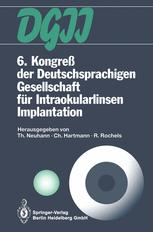 6. Kongreß der Deutschsprachigen Gesellschaft für Intraokularlinsen Implantation