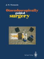 Otoendoscopically guided surgery