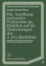 Die Ausübung nationaler Wahlrechte im Hinblick auf die Zielsetzungen der 4. EG-Richtlinie