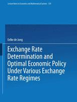 Exchange Rate Determination and Optimal Economic Policy Under Various Exchange Rate Regimes