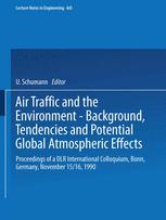Air Traffic and the Environment — Background, Tendencies and Potential Global Atmospheric Effects