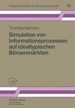 Simulation von Informationsprozessen auf idealtypischen Börsenmärkten